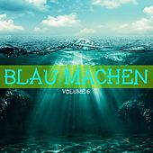 Blau machen, Vol. 7 by Various Artists