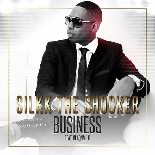 Play & Download Business (feat. Blaqnmild) - Single by Silkk the Shocker | Napster