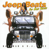 Play & Download Jeep Beats for Bass Headz by Bassman & DJ Lace | Napster