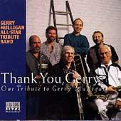 Thank You, Gerry! Our Tribute To... by Gerry Mulligan All-Star Tribute Band