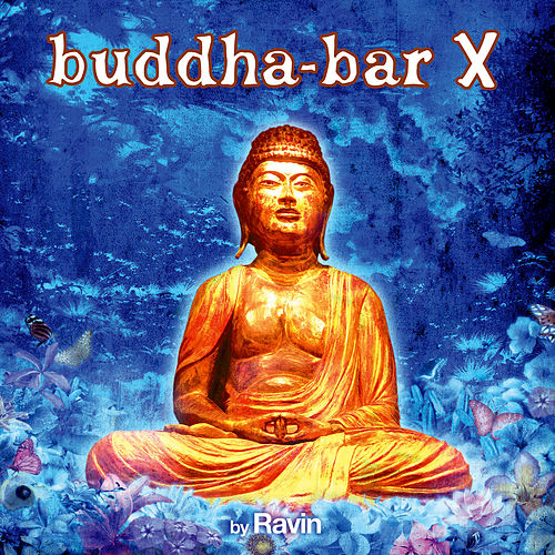 Play & Download Buddha Bar X by Various Artists | Napster