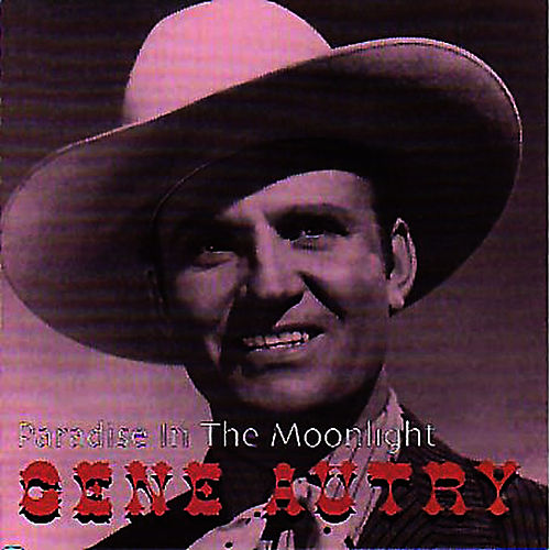Paradise In The Moonlight by Gene Autry