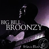 Play & Download St. Louis Blues by Big Bill Broonzy | Napster