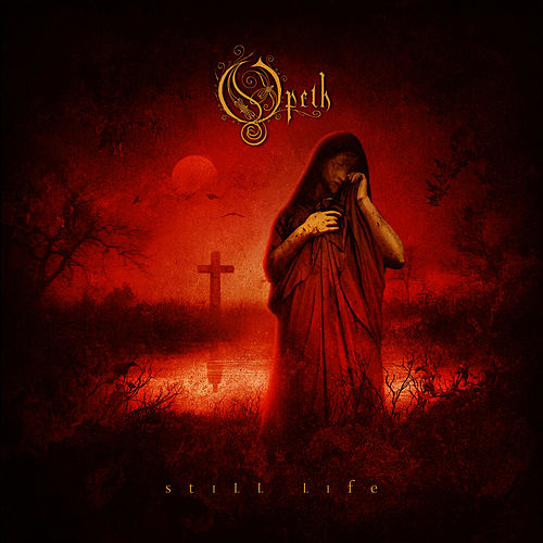 Still Life (Remastered) by Opeth