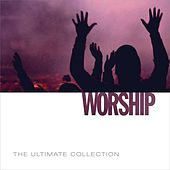 The Ultimate Collection - Worship by Various Artists