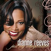 Just My Imagination (Radio Edit) by Dianne Reeves