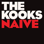 Play & Download Naïve by The Kooks | Napster