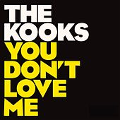 Play & Download You Don't Love Me by The Kooks | Napster