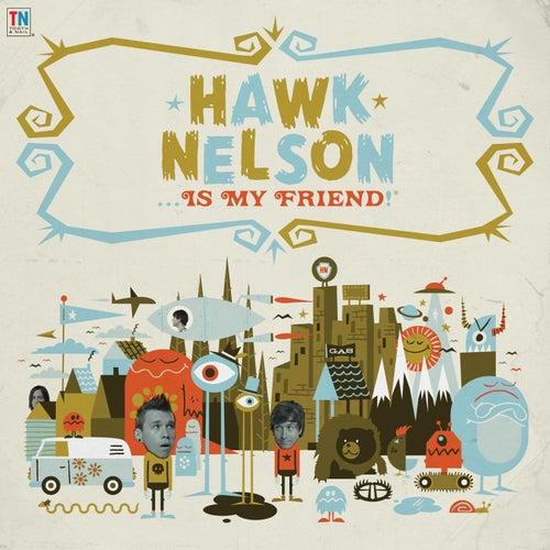 Play & Download Hawk Nelson Is My Friend by Hawk Nelson | Napster