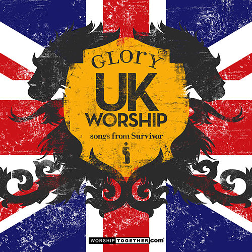 Play & Download UK Worship Glory - Songs From Survivor by Various Artists | Napster