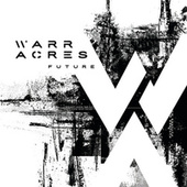 Play & Download Future by Warr Acres | Napster
