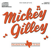 Play & Download 10 Years Of Hits by Mickey Gilley | Napster