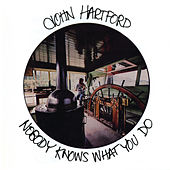 Nobody Knows What You Do by John Hartford