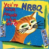 You're Nice People You Are by NRBQ