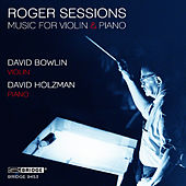 Roger Sessions: Music for Violin and Piano by Various Artists