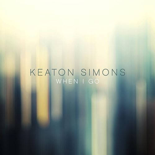 Play & Download When I Go by Keaton Simons | Napster