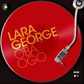 Play & Download Oba Ogo by Lara George | Napster