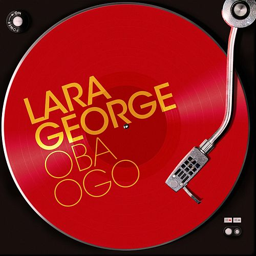 Play & Download Oba Ogo by Lara George | Napster