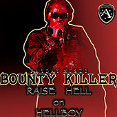 Raise Hell on Hellboy - EP - Ringtones by Bounty Killer