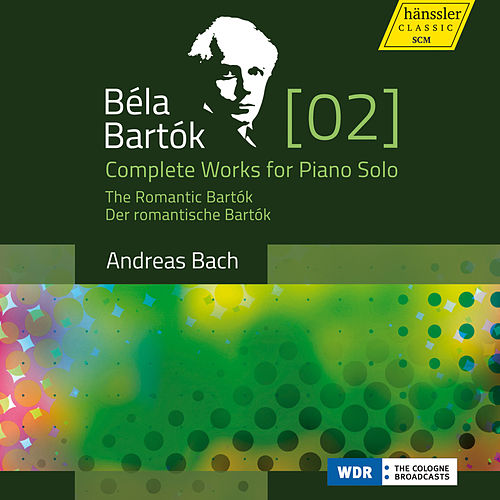 Play & Download Bartók: Complete Works for Piano Solo, Vol. 2 – The Romantic Bartók by Andreas Bach | Napster