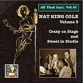 Play & Download All that Jazz, Vol. 41: Nat King Cole, Vol. 3