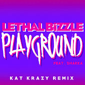 Play & Download Playground (Kat Krazy Remix) by Lethal Bizzle | Napster