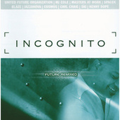 Play & Download Future Remixed by Incognito | Napster
