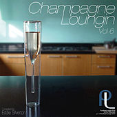 Play & Download Champagne Loungin, Vol. 6 by various | Napster