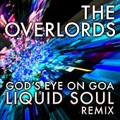 Play & Download God's Eye on Goa (Liquid Soul Remix) by The Overlords | Napster