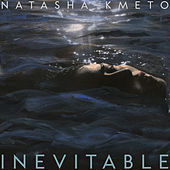 Play & Download Inevitable by Natasha Kmeto | Napster