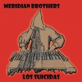 Play & Download Los Suicidas by Meridian Brothers | Napster