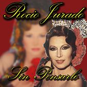 Play & Download Sin Pensarlo by Rocio Jurado | Napster
