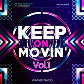 Play & Download Keep on Movin', Vol. 1 (Unmixed Tracks) by Various Artists | Napster