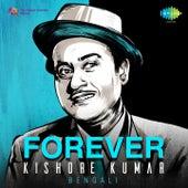 Play & Download Forever Kishore Kumar: Bengali by Kishore Kumar | Napster