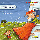Play & Download IchHörMal: Frau Holle (Ungekürzt) by Iris Berben | Napster