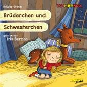 IchHörMal: Brüderchen und Schwesterchen (Ungekürzt) by Iris Berben