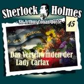 Die Originale - Fall 45: Das Verschwinden der Lady Carfax von Sherlock Holmes