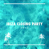 Ibiza Closing Party 2015 by Various Artists