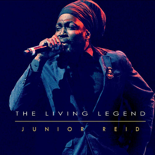 The Living Legend by Junior Reid
