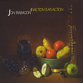 Play & Download Inaction Is an Action by Jon Irabagon | Napster