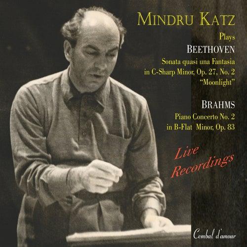 Passion & Power: Mindru Katz Plays Beethoven & Brahms, Vol. 2 by Mindru Katz