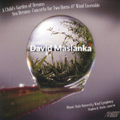 Play & Download David Maslanka: A Child's Garden of Dreams by Illinois State University Wind Symphony | Napster