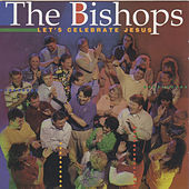 Play & Download Let's Celebrate Jesus by The Bishops (Gospel) | Napster