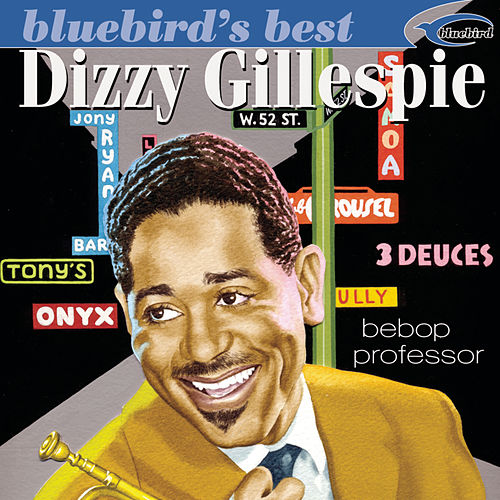 Bluebird's Best: Bebop Follower by Dizzy Gillespie