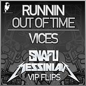 Play & Download Runnin out of Time VIP / Vices VIP by Snafu | Napster