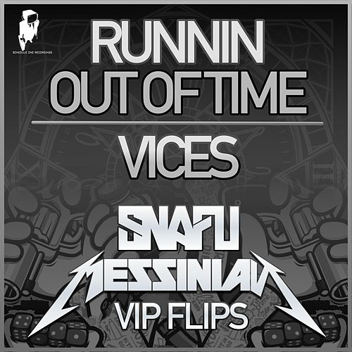 Runnin out of Time VIP / Vices VIP by Snafu