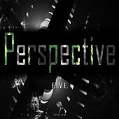 Perspective by Five (5ive)