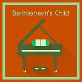 Bethlehem's Child by A Mormon Christmas