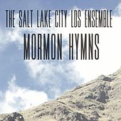 Mormon Hymns by Salt Lake City LDS Ensemble