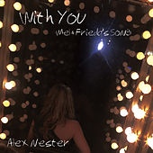 Play & Download With You (Mel and Frieda's Song) by Alex Nester | Napster